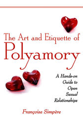 The Art and Etiquette of Polyamory by Françoise Simpère