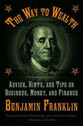 The way to wealth benjamin franklin essays