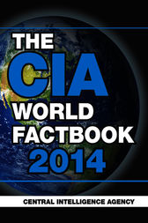 The CIA World Factbook 2014 by Central Intelligence Agency