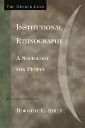 Institutional Ethnography by Dorothy E. Smith