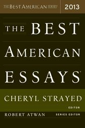 The Best American Essays 2013 by Robert Atwan