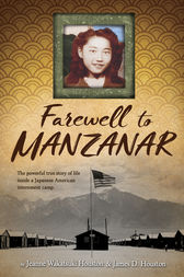 Farewell to Manzanar by Jeanne Wakatsuki Houston