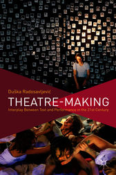 Theatre-Making by Duška Radosavljevi?