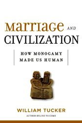 Marriage and Civilization by William Tucker