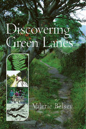 Discovering Green Lanes by Valerie Belsey