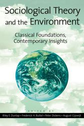 Sociological Theory and the Environment by Riley E. Dunlap