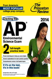 Cracking the AP Environmental Science Exam, 2014 Edition by Princeton Review