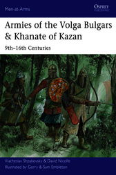 Armies of the Volga Bulgars & Khanate of Kazan by Viacheslav Shpakovsky