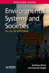 Environmental Systems and Societies for the IB Diploma Revision Guide by Andrew Davis