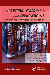 Industrial Catalysis and Separations by K. V. Raghavan