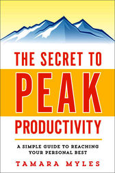 The Secret to Peak Productivity by Tamara Myles