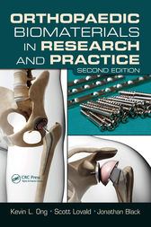 Orthopaedic Biomaterials in Research and Practice, Second Edition by Kevin L. Ong