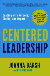 Centered Leadership by Joanna Barsh