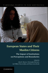 European States and their Muslim Citizens by John R. Bowen