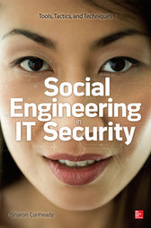 Social Engineering in IT Security: Tools, Tactics, and Techniques by Sharon Conheady