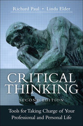 Critical Thinking: What Every Person Needs To Survive in a Rapidly Changing World.