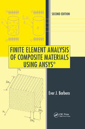 Finite Element Analysis of Composite Materials Using ANSYS®, Second Edition by Ever J. Barbero