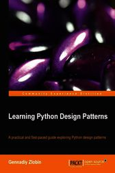Learning Python Design Patterns by Gennadiy Zlobin