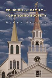 Religion and Family in a Changing Society by Penny Edgell