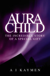Aura Child by A. I. Kaymen