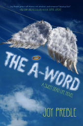 The A-Word: A Sweet Dead Life Novel by Joy Preble