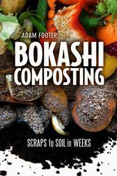 Bokashi Composting by Adam Footer