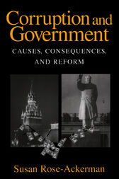 Corruption and Government by Susan Rose-Ackerman