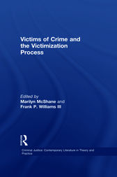 Victims of Crime and the Victimization Process by McShane