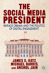 The Social Media President by James E. Katz