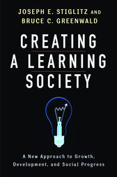 Creating a Learning Society by Joseph E. Stiglitz