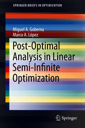 Post-Optimal Analysis in Linear Semi-Infinite Optimization by Miguel A. Goberna