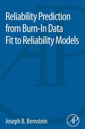 Reliability Prediction from Burn-In Data Fit to Reliability Models by Joseph Bernstein