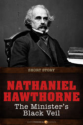 Literary analysis of the short story the minister s black veil by nathaniel hawthorne