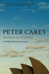 30 Days in Sydney by Peter Carey