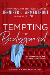 Tempting the Bodyguard (A Gamble Brothers Novel)