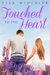 Touched To The Heart by Elsa Winckler