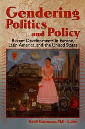 Gendering Politics and Policy by Heidi I. Hartmann