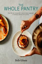The Whole Pantry Ebook By Belle Gibson