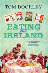 Eating for Ireland by Tom Doorley