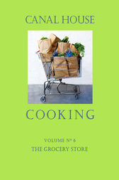 Canal House Cooking, Volume N° 6 (ebook) by Christopher Hirsheimer ...