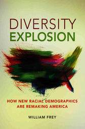 Diversity Explosion by William H. Frey