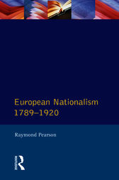 Longman Companion to European Nationalism 1789-1920, The by Raymond Pearson