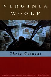 virginia woolf's feminism in three guineas Learn more about the childhood and literary career of virginia woolf, author of to   feminist works, a room of one's own and three guineas.