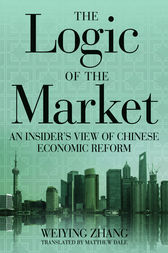 The Logic of the Market by Weiying Zhang