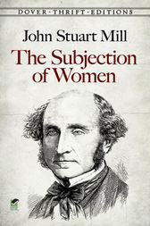 subjection of women by john stuart The 100 best nonfiction books: no 61 on the subjection of women by john stuart mill • on liberty by john stuart mill is available from penguin.