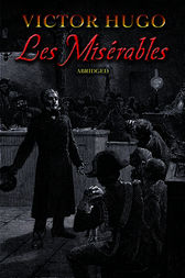 les miserables by victor hugo essay Victor hugo – les miserables background : victor marie hugo was the son of a general in napoleon's army, and much of his childhood was therefore spent amid the.