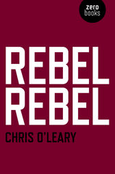 Rebel Rebel by Chris O'Leary