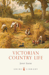 Victorian Country Life by Janet Sacks