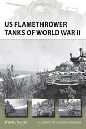 US Flamethrower Tanks of World War II by Steven J Zaloga