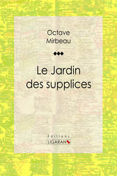 Le jardin des supplices ebook by octave mirbeau - Octave mirbeau le jardin des supplices ...